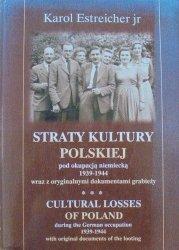 Karol Estreicher jr • Straty kultury polskiej pod okupacją niemiecką 1939-1944