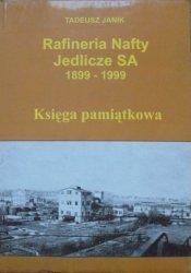 Tadeusz Janik • Rafineria Nafty Jedlicze SA 1899-1999. Księga pamiątkowa
