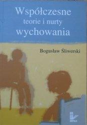 Bogusław Śliwerski • Współczesne teorie i nurty wychowania