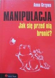 Anna Grzywa • Manipulacja. Jak się przed nią bronić?
