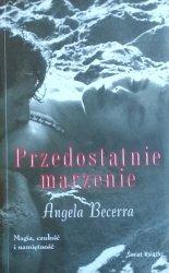 Angela Becerra • Przedostatnie marzenie