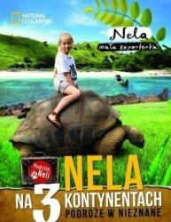 Nela • Nela na 3 kontynentach. Podróże w nieznane