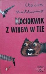 Claire Matturro • Kociokwik z winem w tle