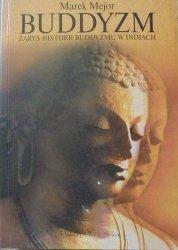 Marek Mejor • Buddyzm. Zarys historii buddyzmu w Indiach