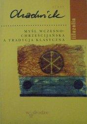 Henry Chadwick • Myśl wczesnochrześcijańska a tradycja klasyczna