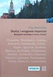 Filip Memches • Słudzy i wrogowie imperium. Rosyjskie rozmowy o końcu historii