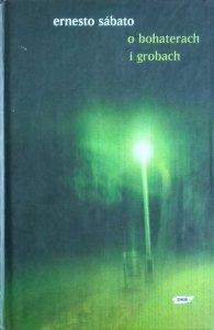 Ernesto Sabato • O bohaterach i grobach