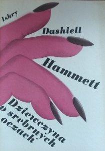 Dashiell Hammett • Dziewczyna o srebrnych oczach