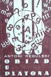 Antoni Regulski • Obiad u Platona
