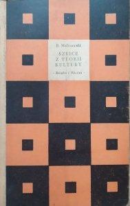 Bronisław Malinowski • Szkice z teorii kultury