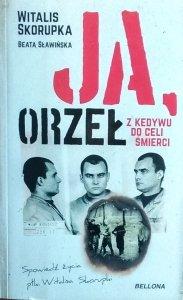 Witalis Skorupka • Ja Orzeł. Z Kedywu do celi śmierci