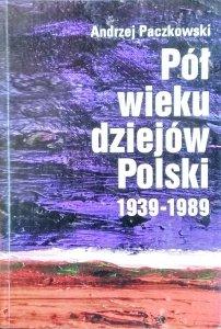 Andrzej Paczkowski • Pół wieku dziejów Polski 1939 1989