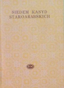 Siedem kasyd staroarabskich [Biblioteka Poetów]