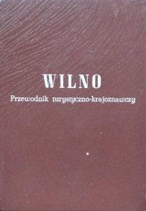 Juliusz Kłos • Wilno. Przewodnik krajoznawczy