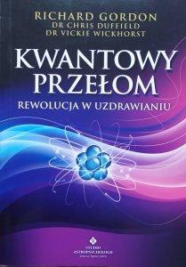 Richard Gordon • Kwantowy przełom. Rewolucja w uzdrawianiu