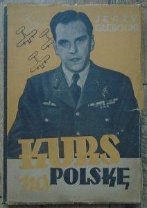 Jerzy Głębocki • Kurs na Polskę. Reportaże i opowiadania lotnicze 1940-1945
