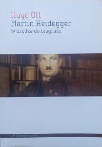 Hugo Ott • Martin Heidegger. W drodze do biografii