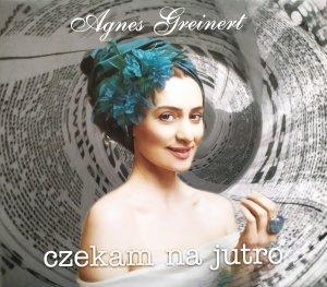 Agnes Greinert • Czekam na jutro • CD