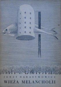 Jerzy Harasymowicz • Wieża melancholii [Daniel Mróz] [dedykacja autorska]