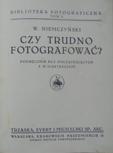 W. Niemczyński • Czy trudno fotografować? Podręcznik dla początkujących [1929]