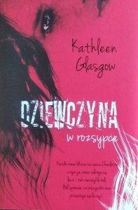 Kathleen Glasgow • Dziewczyna w rozsypce