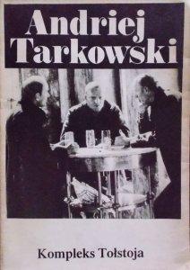 Andriej Tarkowski • Kompleks Tołstoja. Myśli o życiu, sztuce i filmie