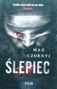 Max Czornyj • Ślepiec