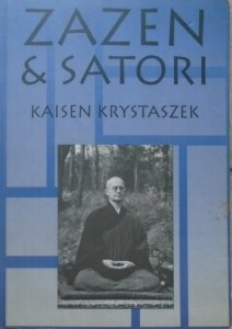 Kaisen Krystaszek • Zazen & Satori