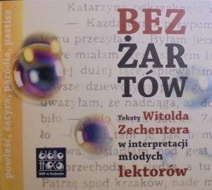 Bez żartów • Teksty Witolda Zechentera w interpretacji młodych lektorów [audiobook]