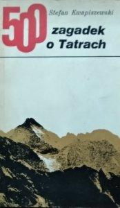 Stefan Kwapiszewski • 500 zagadek o Tatrach