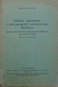 Henryk Teisseyre • Niektóre zagadnienia z paleogeografii południowego Roztocza