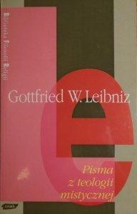 Gottfried W. Leibniz • Pisma z teologii mistycznej [Biblioteka Filozofii Religii]