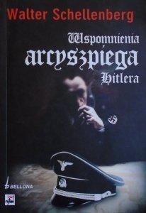 Walter Schellenberg • Wspomnienia arcyszpiega Hitlera