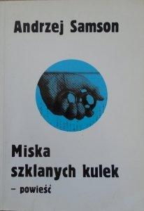 Andrzej Samson • Miska szklanych kulek