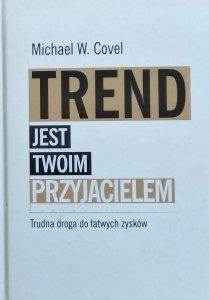 Michael Covel • Trend jest twoim przyjacielem