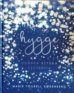 Marie Tourell Soderberg • Hygge. Duńska sztuka szczęścia