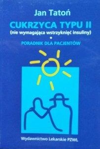 Jan Tatoń • Cukrzyca typu II. Poradnik dla pacjentów