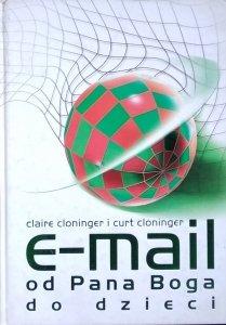 Claire Cloninger, Curt Cloninger • E-mail od Pana Boga do dzieci