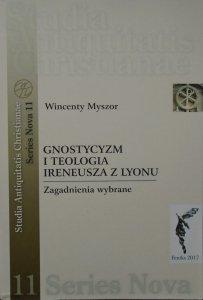 Wincenty Myszor • Gnostycyzm i teologia Ireneusza z Lyonu. Zagadnienia wybrane