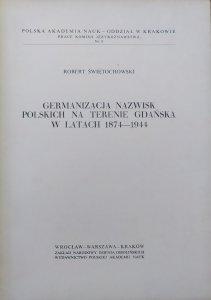 Robert Świętochowski • Germanizacja nazwisk polskich na terenie Gdańska w latach 1874-1944
