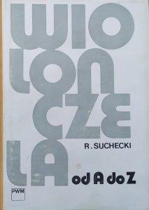 Roman Suchecki • Wiolonczela od A do Z