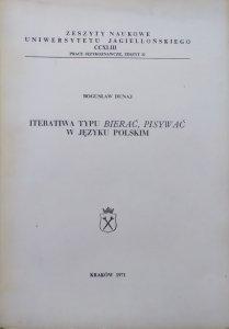 Bogusław Dunaj • Iteratiwa typu bierać, pisywać w języku polskim
