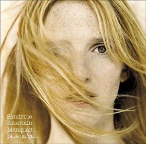 Sandrine Kiberlain • Manquait plus qu'ça • CD