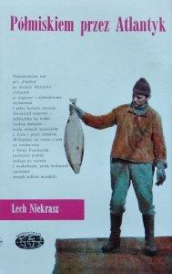 Lech Z. Niekrasz • Półmiskiem przez Atlantyk [Naokoło świata]