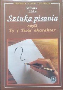 Alfons Luke • Sztuka pisania czyli Ty i Twój charakter