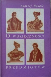 Andrzej Banach • O wdzięczności przedmiotów