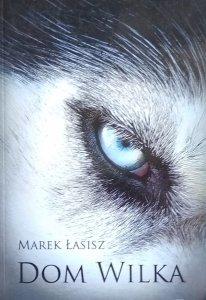 Marek Łasisz • Dom wilka