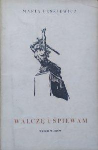 Maria Leśkiewicz • Walczę i śpiewam. Wybór wierszy [dedykacja autorska]