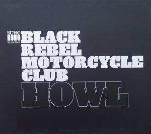 Black Rebel Motorcycle Club • Howl • CD