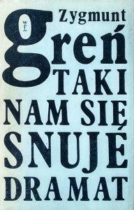 Zygmunt Greń • Taki nam się snuje dramat. Szkice z teatru 1971-1976